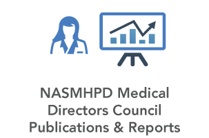 NASMHPD Medical Directors council Publications and Reports