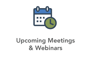 Upcoming Meetings and Webinars